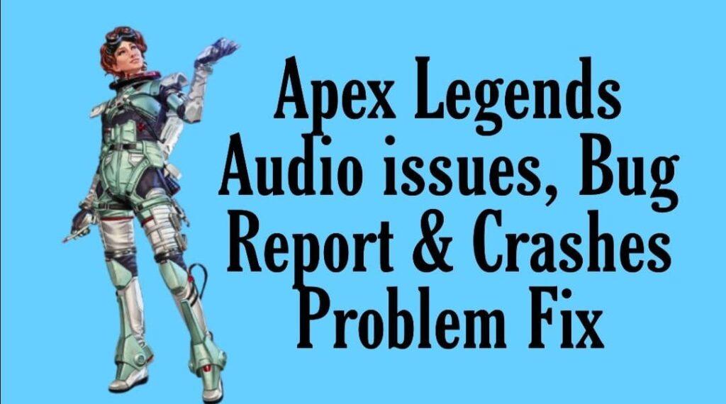 Apex Legends Audio issues, Bug Report & Crashes Problem Fix