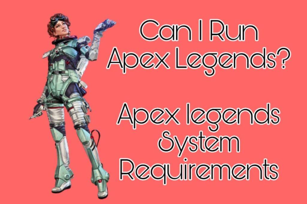 Apex Legends System Requirements | Can I Run Apex Legends?
