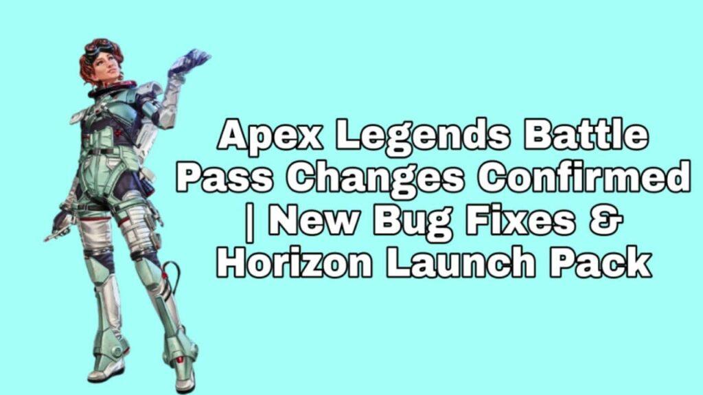 Apex Legends Battle Pass Changes Confirmed | New Bug Fixes & Horizon Launch Pack